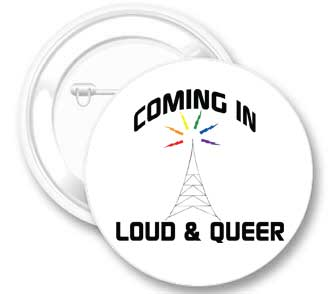 Coming in Loud & Queer Button