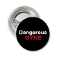 Dangerous Dkye Button