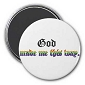 God Made Me This Way Magnet