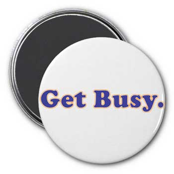 Get Busy Magnet
