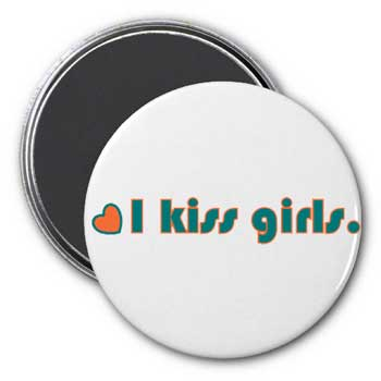 I Kiss Girls Magnet