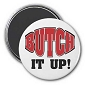 Butch It Up Magnet