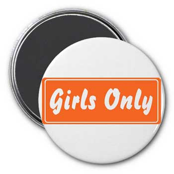 Girls Only Magnet