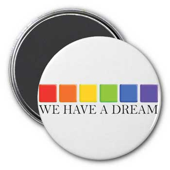 We Have A Dream Magnet