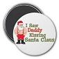 I Saw Daddy Kissing Santa Claus Magnet