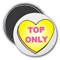 Top Only (heart) Magnet