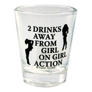 2 Drinks Away From Girl On Girl Action Shot Glass
