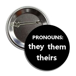 PRONOUNS: they them theirs Button