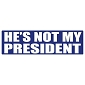 He's Not My President Sticker