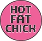Hot Fat Chick Shirt