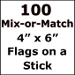 Mix-or-Match Flags on a Stick - (100) 4'' x 6'' flags