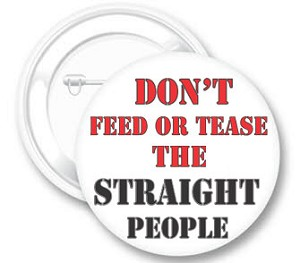 Don't Feed the Straight People Button