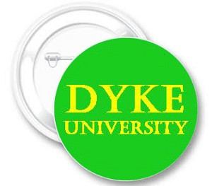 Dyke University Button
