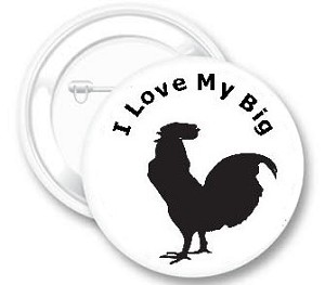 I Love My Big (cock) Button