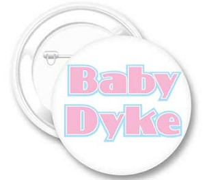 Baby Dyke Button