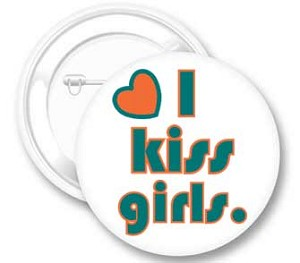 I Kiss Girls Button