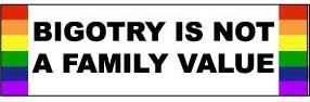 Bigotry Is Not...Bumper Sticker
