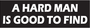 A Hard Man Is Good To Find Bumper Sticker